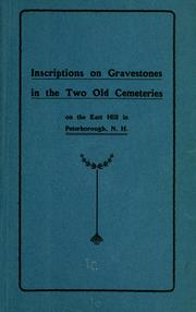 Cover of: Inscriptions on gravestones in the two old cemeteries on the East Hill in Peterborough, N.H. |