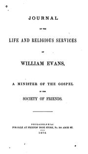 Cover of: Journal of the life and religious services of William Evans | Evans, William