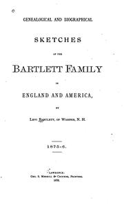 Cover of: Genealogical and biographical sketches of the Bartlett family in England and America | Levi Bartlett