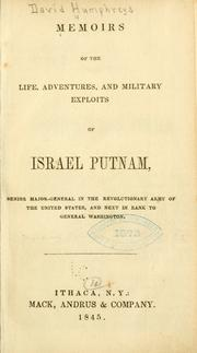 Cover of: Memoirs of the life, adventures, and military exploits of Israel Putnam: senior major-general in the revolutionary Army of the United States, and next in rank to General Washington