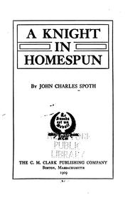Cover of: knight in homespun | John C. Spoth