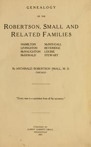 Genealogy of the Robertson, Small and related families by Archibald Robertson Small