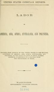 Cover of: Labor in America, Asia, Africa, Australasia, and Polynesia. | United States. Bureau of Foreign Commerce (1854-1903)
