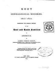 Cover of: Root genealogical records. 1600-1870. | James Pierce Root