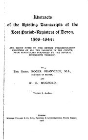 Cover of: Abstracts of the existing transcripts of the lost parish-registers of Devon, 1596-1644 | Roger Granville
