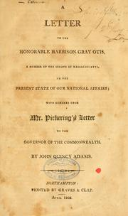 Cover of: A letter to the Honorable Harrison Gray Otis ... on the present of our national affairs; with remarks upon Mr. Pickering's Letter to the governor of the commonwealth