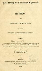 Cover of: Gov. Strong's calumniator reproved: in a review of a Democratic pamphlet entitled, Remarks on the governor's speech