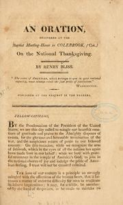 Cover of: An oration, delivered at the Baptist meeting-house in Colebrook,  (Con.) on the national thanksgiving | Henry Bliss