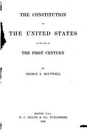 Cover of: Constitution of the United States at the end of the first century | George S. Boutwell