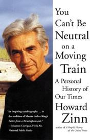 Cover of: You can't be neutral on a moving train: a personal history of our times