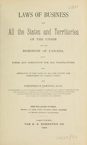 Cover of: Laws of business for all the states and territories of the Union and the dominion of Canada: with forms and directions for all transactions, and abstracts of the laws of all the states and territories on various topics