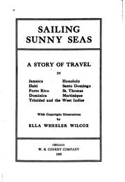 Cover of: Sailing sunny seas: a story of travel in Jamaica, Honolulu, Haiti, Santo Domingo, Porto Rico, St. Thomas, Dominica, Martinique, Trinidad and the West Indies