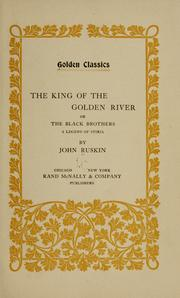 Cover of: The king of the Golden River; or, The black brothers: a legend of Stiria
