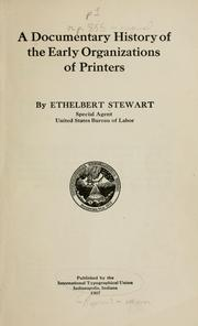 Cover of: A documentary history of the early organizaions of printers by Ethelbert Stewart