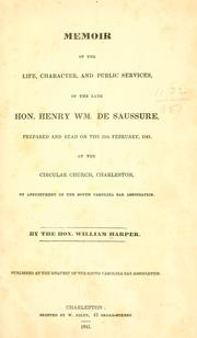 Cover of: Memoir of the life, character, and public services, of the late Hon. Henry Wm. De Saussure