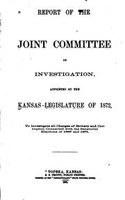 Cover of: Report of the Joint committee of investigation : appointed by the Kansas legislature of 1872 | Kansas. Legislature. Joint Committee of Investigation of Bribery and Corruption.
