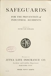 Cover of: Safeguards for the prevention of industrial accidents | David Van Schaack