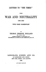 Cover of: Letters to The Times upon war and neutrality (1881-1909) | Holland, Thomas Erskine Sir