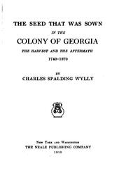 Cover of: The seed that was sown in the colony of Georgia | Charles Spalding Wylly