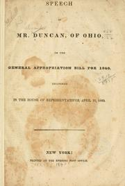 Cover of: Speech of Mr. Duncan, of Ohio, on the general appropriation bill for 1840
