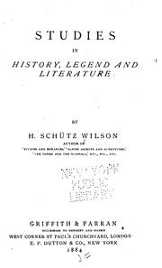 Cover of: Studies in history, legend and literature | H. SchГјtz Wilson
