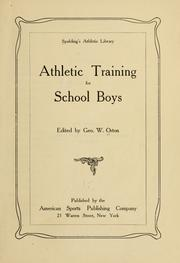 Cover of: Athletic training for school boys | George W. Orton