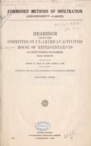 Cover of: Communist methods of infiltration (Government-labor): Hearings