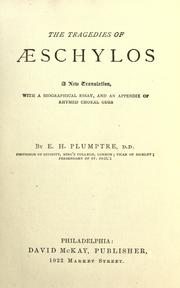 Cover of: The tragedies of Aeschylos: a new translation, with a biographical essay, and an appendix of rhymed choral odes