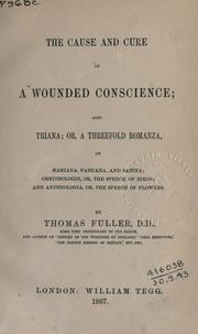 Cover of: The cause and cure of a wounded conscience