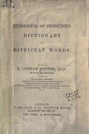 Cover of: Etymological and pronouncing dictionary of difficult words