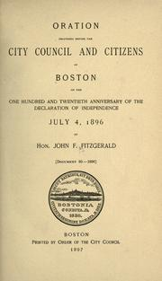 Cover of: Oration delivered before the City Council and citizens of Boston on the one hundred and twentieth anniversary of the Declaration of Independence