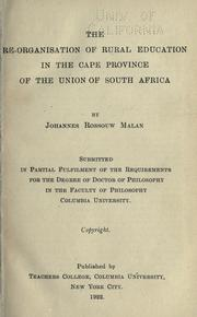 The re-organisation of rural education in the Cape province of the Union of South Africa by Johannes Rossouw Malan