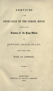 Cover of: Services at the dedication of the school house erected by the trustees of the Long wharf, May 20th, 1863. by Newport (R.I.). Potter School.