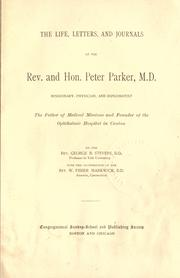 Cover of: The life, letters, and journals of the Rev. and Hon. Peter Parker