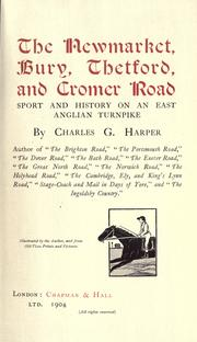 Cover of: The Newmarket, Bury, Thetford, and Cromer road | Harper, Charles G.