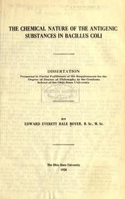 The chemical nature of the antigenic substances in Bacillus coli by Edward Everett Hale Boyer