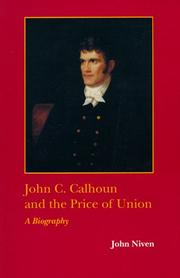 Cover of: John C. Calhoun and the Price of Union | John Niven