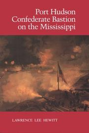 Cover of: Port Hudson, Confederate Bastion on the Mississippi | Lawrence Lee Hewitt