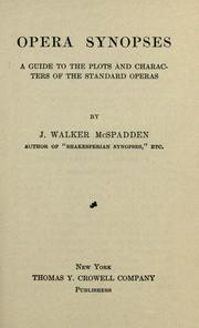 Cover of: Opera synopses: a guide to the plots and characters of the standard operas
