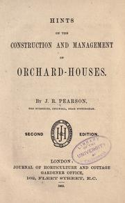 Hints on the construction and management of orchard-houses by J. R. Pearson