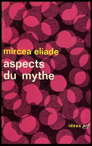 Cover of: Aspects du mythe | Mircea Eliade