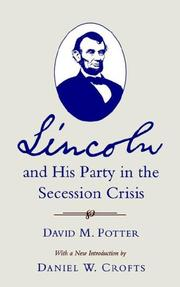 Cover of: Lincoln and his party in the secession crisis