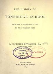 Cover of: The history of Tonbridge school from its foundation in 1553 to the present date | Septimus Rivington