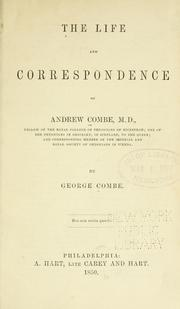 Cover of: The life and correspondence of Andrew Combe ..