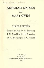 Cover of: Abraham Lincoln and Mary Owen: three letters, Lincoln to Mrs. O.H. Browning, I.N. Arnold to O.H. Browning, O.H. Browning to I.N. Arnold.