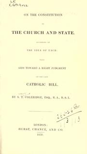 Cover of: On the constitution of the church and state: according to the idea of each : with aids toward a right judgment on the late Catholic bill
