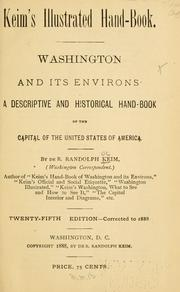 Cover of: Keim's illustrated hand-book: Washington and its environs: a descriptive and historical hand-book to the capital of the United States of America.