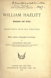 Cover of: William Hazlitt, essayist and critic: selections from his writings, with a memoir, biographical and critical