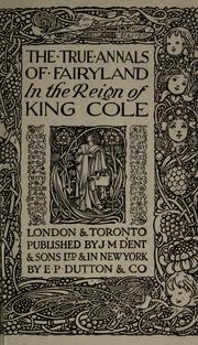 Cover of: The true annals of fairyland in the reign of King Cole