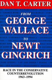 Cover of: From George Wallace to Newt Gingrich : race in the conservative counterrevolution, 1963-1994